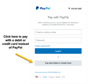 Pay with a debit or credit card with an account at PayPal